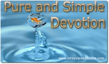 Pure and Simple Devotion to Christ