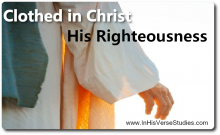 Clothed in Christ: His Righteousness