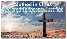 Clothed in Christ: Declared Innocent, Justified